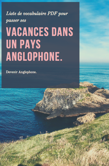 La liste ultime de vocabulaire « vacances » en PDF.